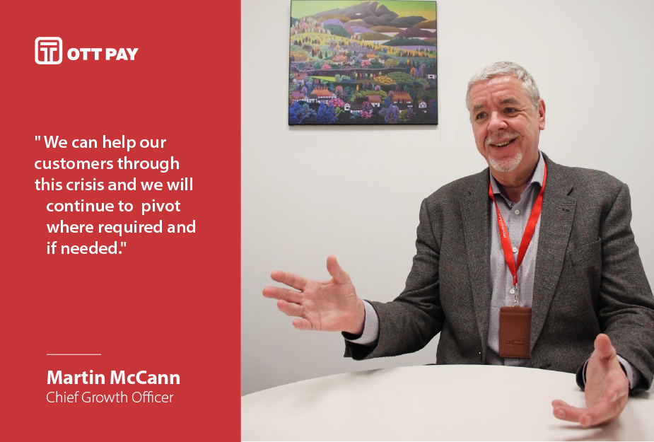 Martin McCann, OTT Pay's CGO, talks about supporting retail clients during the Covid-19 pandemic