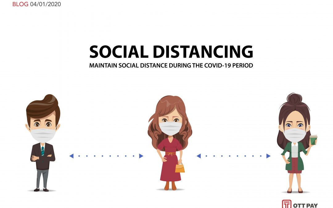 Social Distancing: OTT Pay is doing its part to help prevent the spread of COVID-19